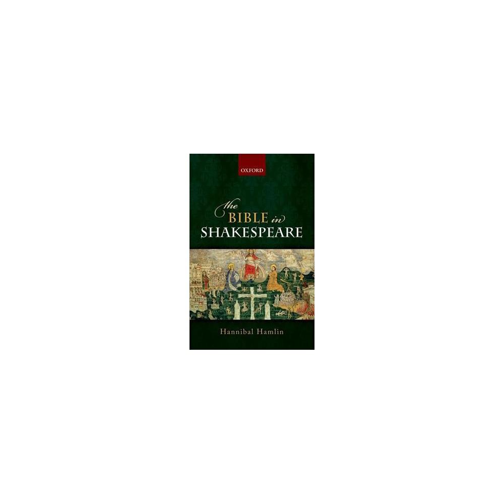 Bible in Shakespeare - Reprint by Hannibal Hamlin (Paperback)