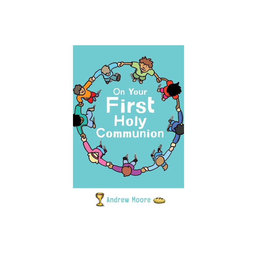 On Your First Holy Communion By Andrew Moore Paperback