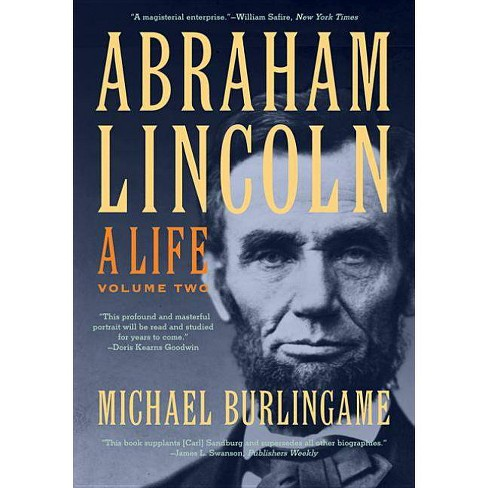 Abraham Lincoln, Volume Two - by  Michael Burlingame (Paperback) - image 1 of 1