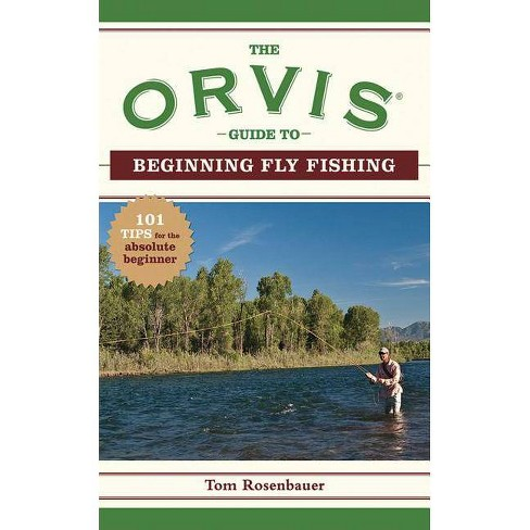 The Orvis Guide to Beginning Fly Fishing - (Orvis Guides) by  The Orvis Company & Tom Rosenbauer - image 1 of 1