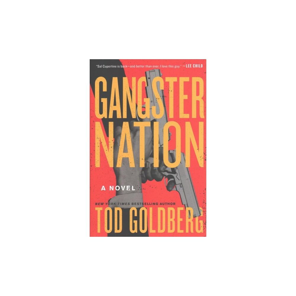 Gangster Nation - by Tod Goldberg (Hardcover)