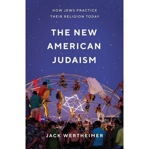 The New American Judaism - by  Jack Wertheimer (Paperback) - image 1 of 1
