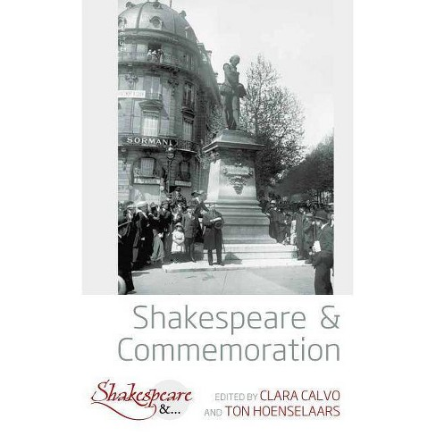 Shakespeare and Commemoration - (Shakespeare &) (Hardcover) - image 1 of 1