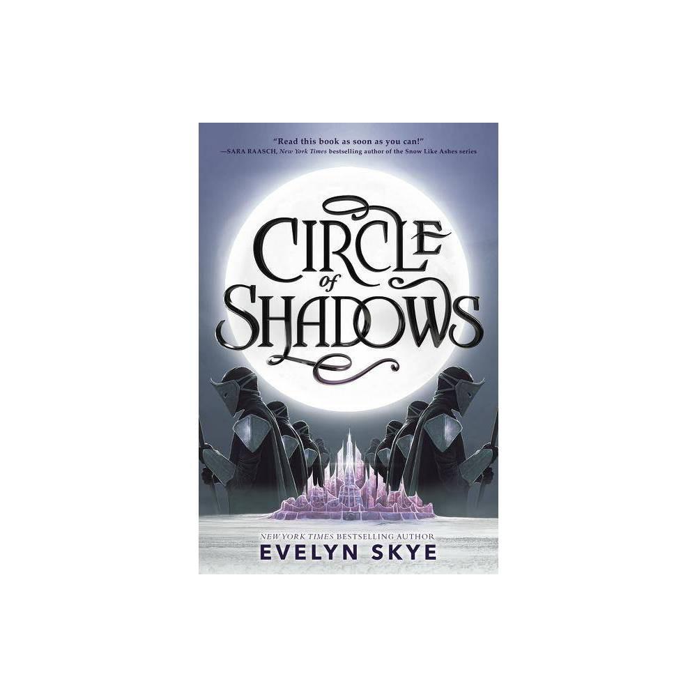 Circle of Shadows - (Circle of Shadows 1) by Evelyn Skye (Paperback)
