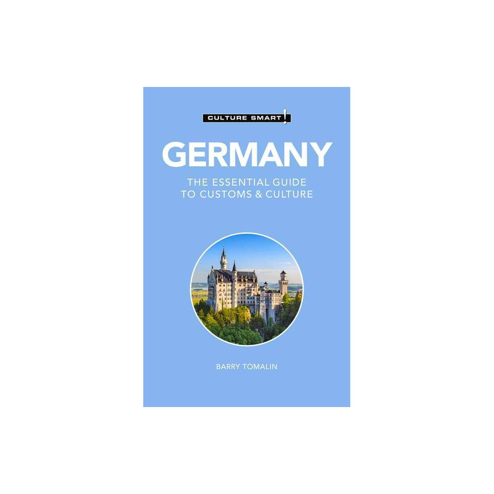 Germany Culture Smart 105 Culture Smart The Essential Guide To Customs Culture 3rd Edition By Barry Tomalin Paperback