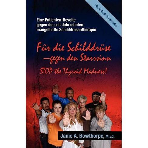 Für die Schilddrüse - Gegen den Starrsinn! - by  Janie A Bowthorpe (Paperback) - image 1 of 1