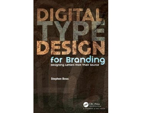 Digital Type Design for Branding : Designing Letters from Their Source (Paperback) (Stephen Boss) - image 1 of 1