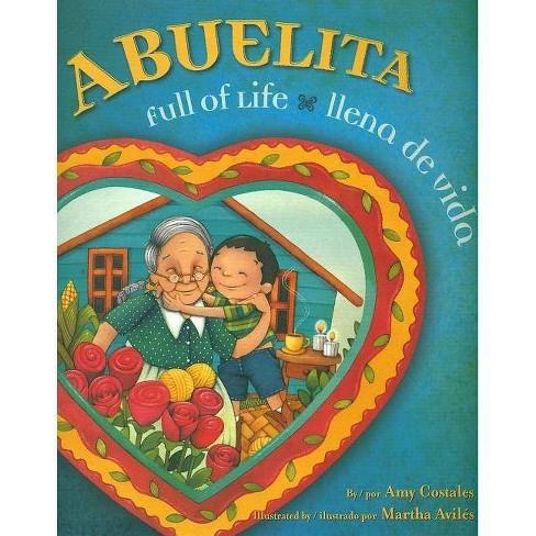 Abuelita, Full of Life/Ilena de Vida - by  Amy Costales (Hardcover) - image 1 of 1