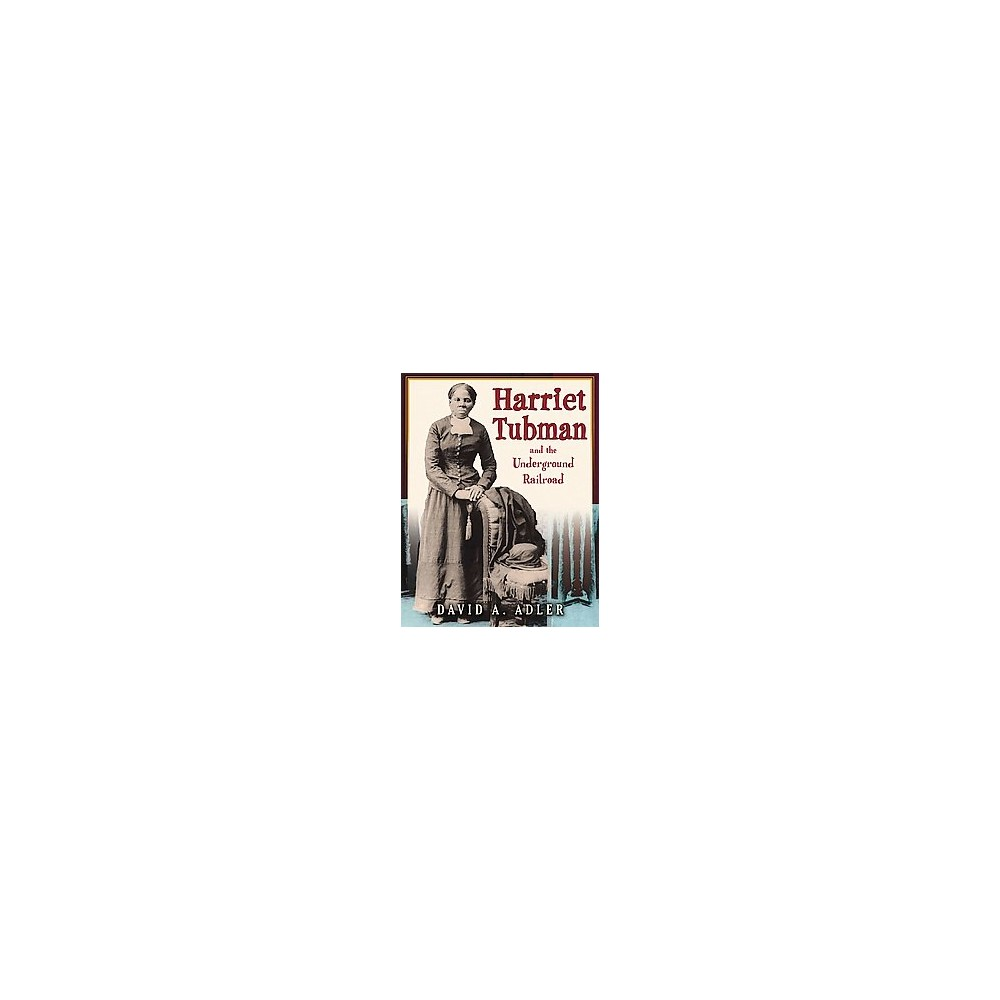 Harriet Tubman and the Underground Railroad (Reprint) (Hardcover) (David A. Adler)