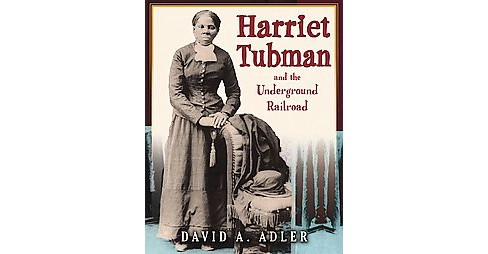 Harriet Tubman and the Underground Railroad (Reprint) (Hardcover) (David A. Adler) - image 1 of 1