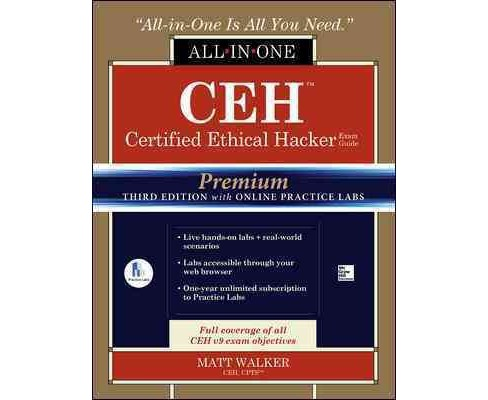 CEH Certified Ethical Hacker All-In-One Exam Guide : With Online Practice Labs (Hardcover) (Matt Walker) - image 1 of 1