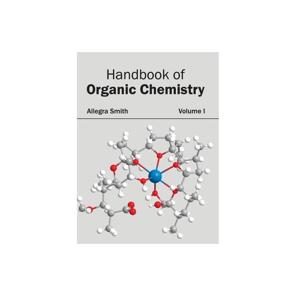 Handbook of Organic Chemistry: Volume I - (Hardcover)