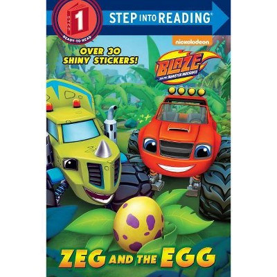 Zeg and the Egg ( Step Into Reading, Step 1: Blaze and the Monster Machines) (Paperback) by Mary Tillworth