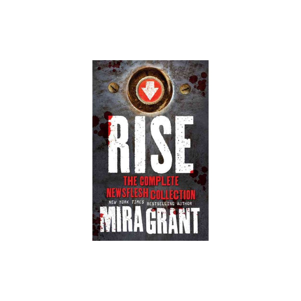 Rise : The Complete Newsflesh Collection (Paperback) (Mira Grant)