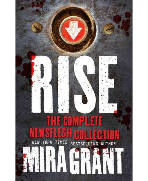 Rise : The Complete Newsflesh Collection (Paperback) (Mira Grant) - image 1 of 1
