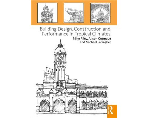 Building Design, Construction and Performance in Tropical Climates -  (Paperback) - image 1 of 1