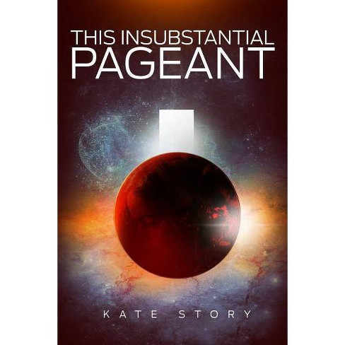This Insubstantial Pageant - by  Kate Story (Paperback) - image 1 of 1