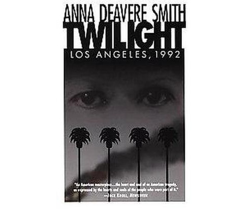 Twilight Los Angeles, 1992 : On the Road : A Search for American Character (Paperback) (Anna Deavere - image 1 of 1