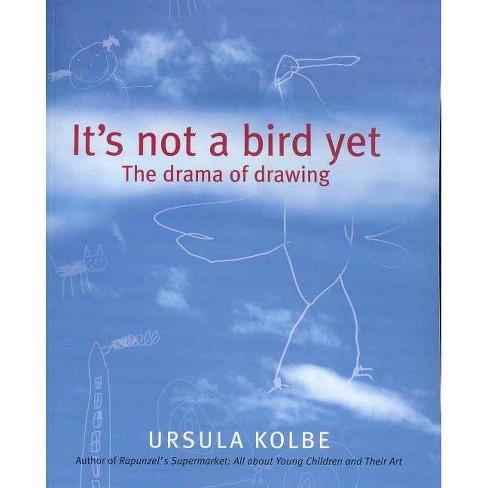 It's Not a Bird Yet - by  Ursula Kolbe (Paperback) - image 1 of 1