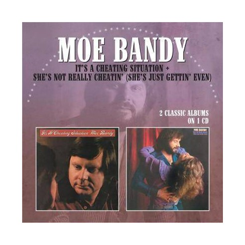 Moe Bandy - It's A Cheating Situation/She's Not Really Cheatin' (She's Just Gettin' Even) (CD) - image 1 of 1