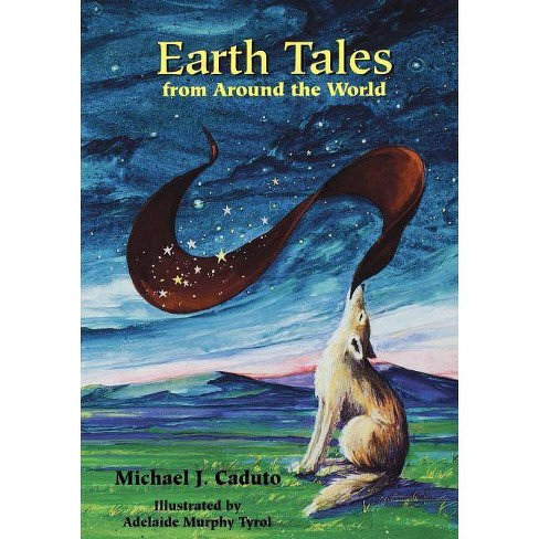 Earth Tales from Around the World - by  Michael J Caduto (Paperback) - image 1 of 1