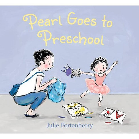 Pearl Goes to Preschool - by  Julie Fortenberry (Hardcover) - image 1 of 1