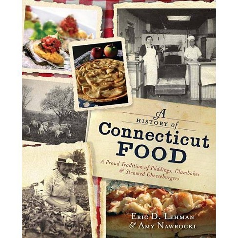 A History of Connecticut Food - (American Palate) by Eric D Lehman & Amy Nawrocki (Paperback) - image 1 of 1