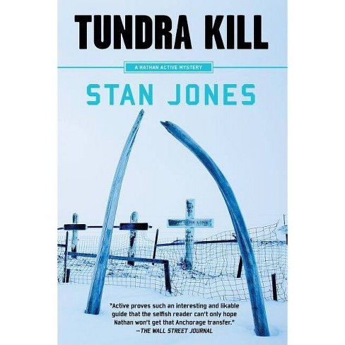 Tundra Kill - (Nathan Active Mystery)by  Stan Jones (Paperback) - image 1 of 1