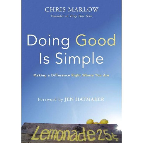 Doing Good Is Simple - by  Chris Marlow (Paperback) - image 1 of 1