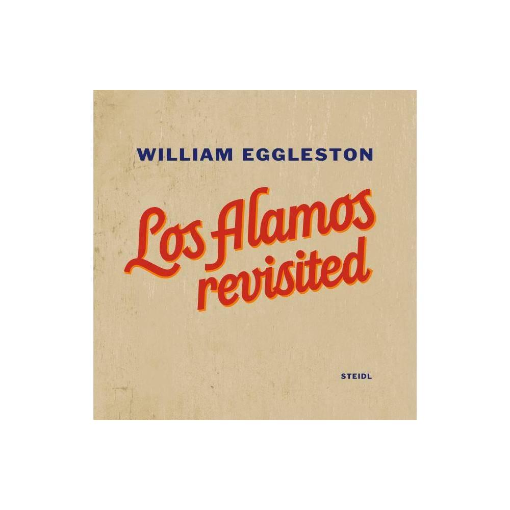William Eggleston: Los Alamos Revisited - (Hardcover)