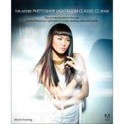 The Adobe Photoshop Lightroom Classic CC Book - by  Martin Evening (Paperback)