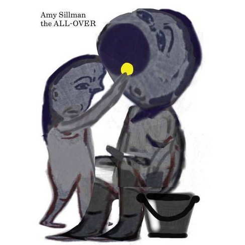 Amy Sillman: The All-Over - (Hardcover) - image 1 of 1