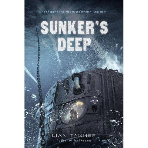 Sunker's Deep - (Icebreaker Trilogy) by  Lian Tanner (Hardcover) - image 1 of 1