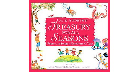 Julie Andrews' Treasury for All Seasons : Poems and Songs to Celebrate the Year (Unabridged) (CD/Spoken - image 1 of 1