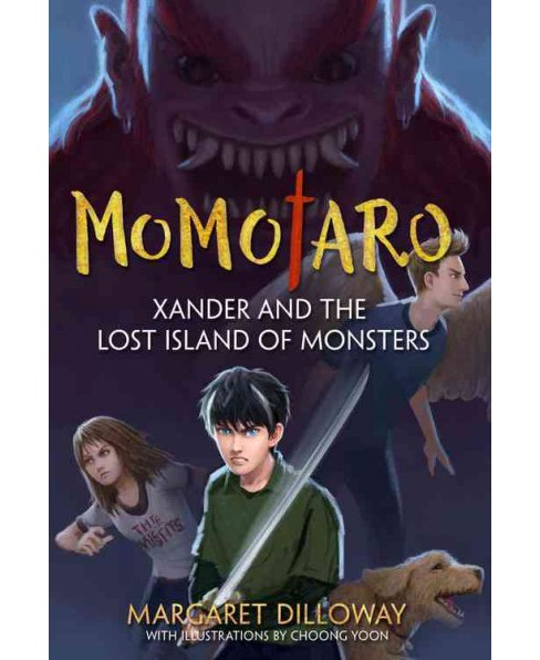 Momotaro Xander and the Lost Island of Monsters (Paperback) (Margaret Dilloway) - image 1 of 1