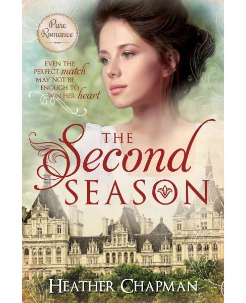 Second Season : Even the Perfect Match May Not Be Enough to Win Her Heart (Paperback) (Heather Chapman) - image 1 of 1