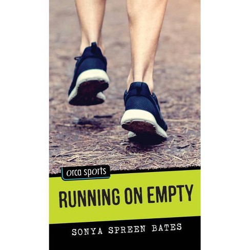 Running on Empty - (Orca Sports) by  Sonya Spreen Bates (Paperback) - image 1 of 1