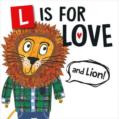 L Is for Love (and Lion!)- (Flanimals)by Melinda Lee Rathjen (Board_book)