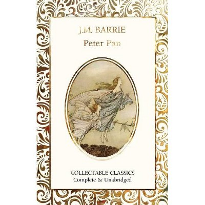 Peter Pan - (Flame Tree Collectable Classics) by  James Matthew Barrie (Hardcover)
