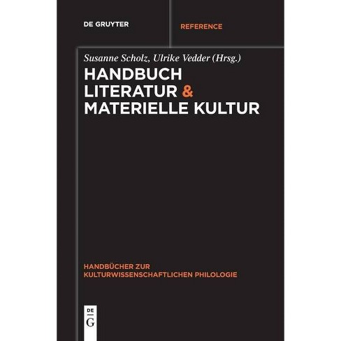 Handbuch Literatur & Materielle Kultur - by  Susanne Scholz & Ulrike Vedder (Paperback) - image 1 of 1