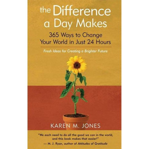 The Difference a Day Makes - by  Karen M Jones (Paperback) - image 1 of 1