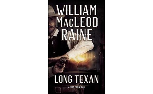 Long Texan / Scalisi Claws Leather (Reprint) (Paperback) (William MacLeod Raine) - image 1 of 1