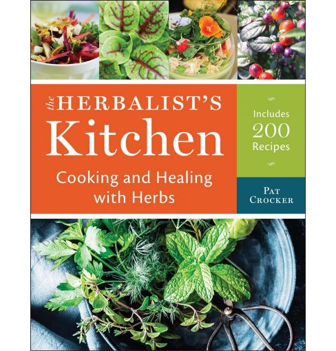 Herbalist's Kitchen : Cooking and Healing With Herbs -  by Pat Crocker (Hardcover) - image 1 of 1