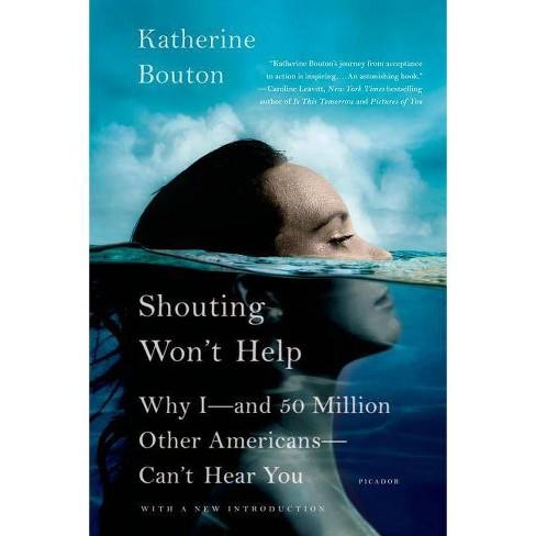 Shouting Won't Help - by  Katherine Bouton (Paperback) - image 1 of 1