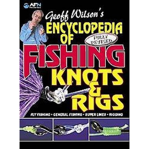 Geoff Wilsons Encyclopedia Of Fishing Knots Rigs Revised