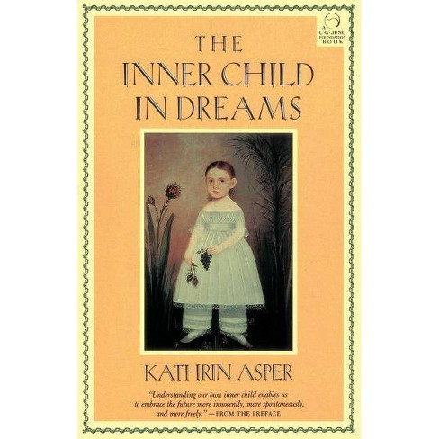 The Inner Child in Dreams - (C. G. Jung Foundation Books) by  Kathrin Asper (Paperback) - image 1 of 1