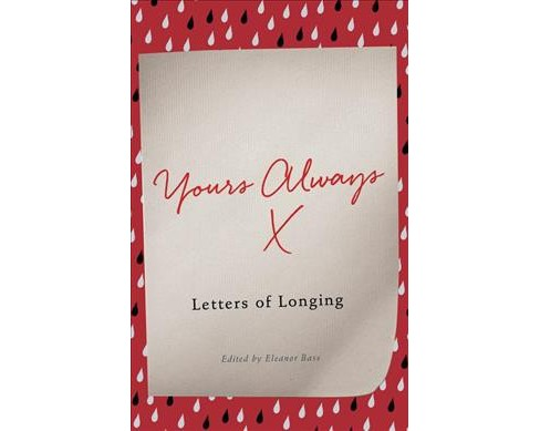 Yours Always X : Letters of Longing (Hardcover) - image 1 of 1