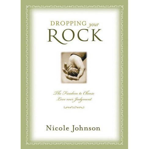 Dropping Your Rock - by  Nicole Johnson (Paperback) - image 1 of 1