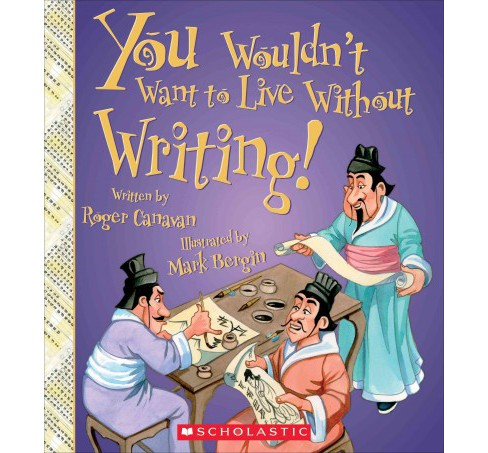 You Wouldn't Want to Live Without Writing! (Paperback) (Roger Canavan) - image 1 of 1