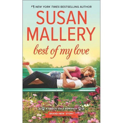 Best of My Love (FOOL'S GOLD) (Paperback) by Susan Mallery - image 1 of 1